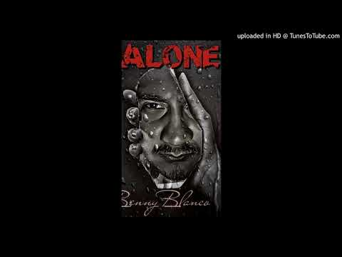 Benny Blanco - Alone (Official)
