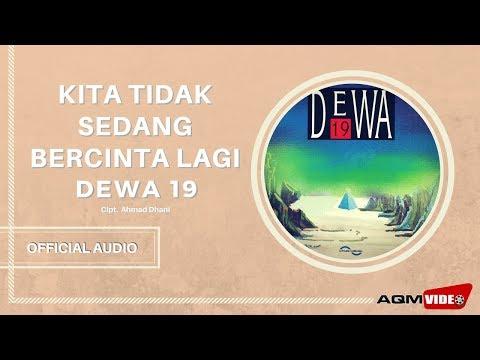 Dewa 19 - Kita Tidak Sedang Bercinta Lagi | Official Audio