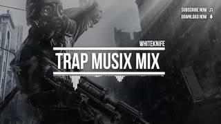 Trap Music Mix 2015 (Trap mix & WHITEKNIFE)
