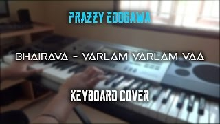 Bhairava Varlam Varlam Vaa Keyboard Cover Hardcore Style Beats PE.mp3