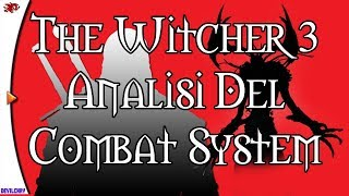 The Witcher 3 - Analisi del Combat System