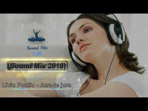 Liviu Puştiu - Jură-te Jură (Sound Mix 2018)
