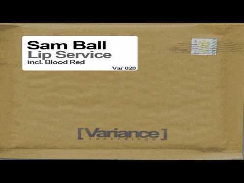 Sam Ball - Lip Service (Original Mix)
