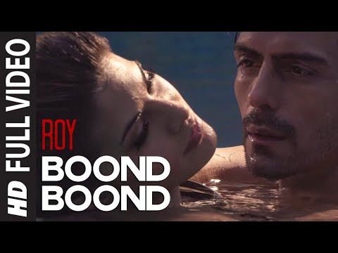 'Boond Boond' FULL VIDEO Song | Roy |...