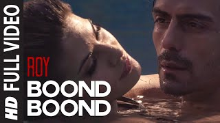 'Boond Boond' FULL VIDEO Song | Roy | Ankit Tiwari | T-SERIES thumbnail