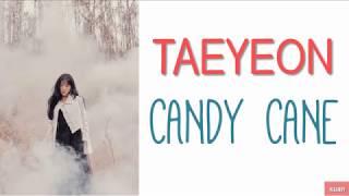TAEYEON - Candy Cane (中字/han/rom歌词)