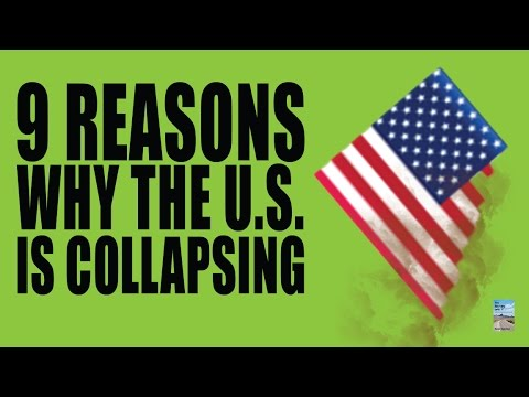 9 Reasons Why the U.S. is COLLAPSING!