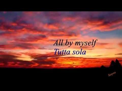 All By Myself  (Celine Dion ) Testo & Traduzione ITA