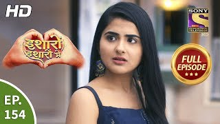 Isharon Ishaaron Mein - Ep 154 - Full Episode - 13th February, 2020