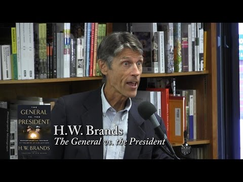 "H.W. Brands, ""The General vs. the President"""