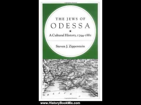 History Book Review: The Jews of Odessa: A Cultural History, 1794-1881 by Steven Zipperstein