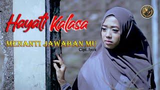 Hayati Kalasa - Menanti Jawabanmu (Official Musik Video)
