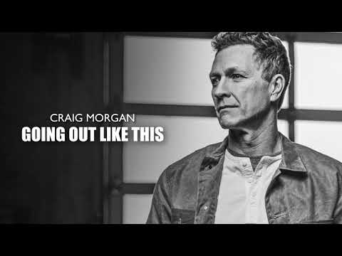 Craig Morgan - Going Out Like This (Official Audio)