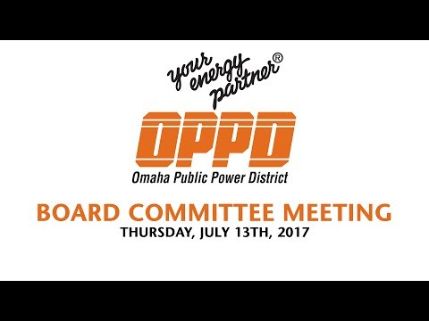 OPPD Board Committee Meeting - Thursday July 13th, 2017