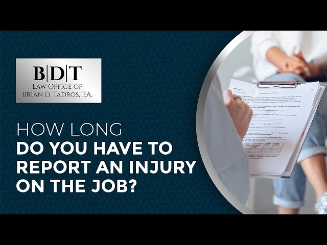 How Long Do You Have To Report An Injury On The Job?