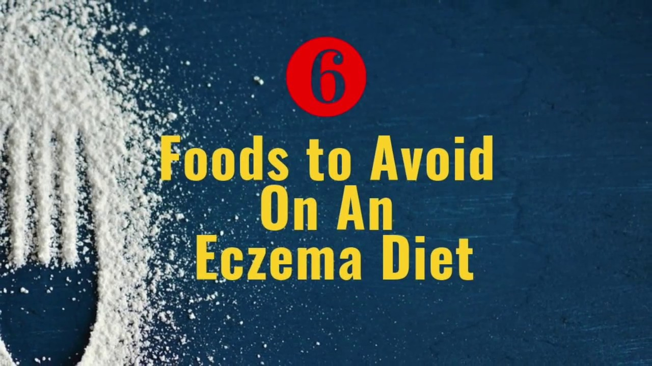 6 Foods to Avoid On An Eczema Diet - Healy Eats Real