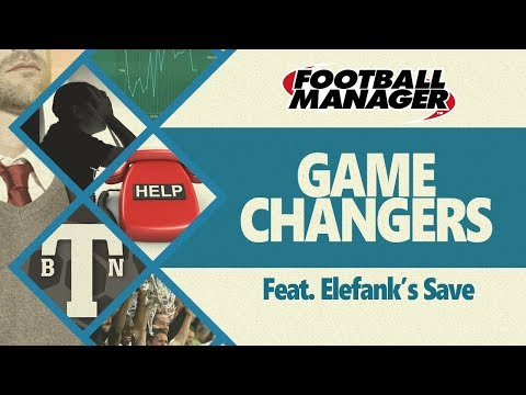 FM17   GameChangers   What would happen if I managed Elefanks' Save on Football Manager 2017