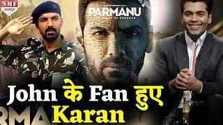 John की Parmanu देखते ही Karan ने कर डाला ऐसा काम, Salman भी होंगे हैरान