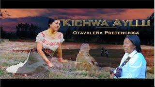 Otavaleña Pretenciosa - Kichwa Ayllu (Video Oficial 2017) 4K