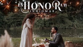 Indiomar - En Honor A Ti 💍 NOS VAMOS A CASAR (Video Oficial)
