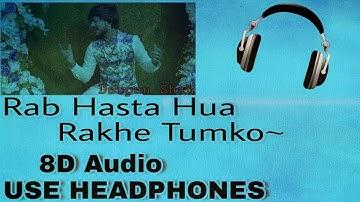 Rab Hasta Hua Rakhe Tumko🎧 8D SONG🎧 | USE HEADPHONES | XD Beats |