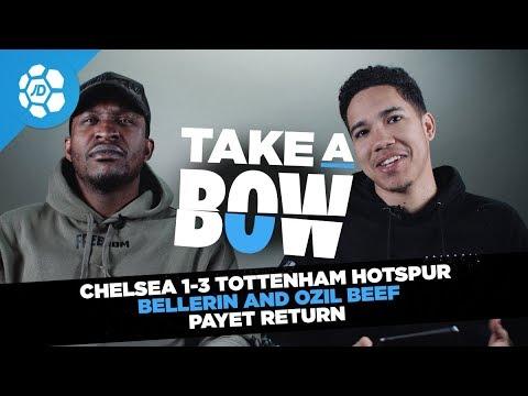 Chelsea 1-3 Tottenham Hotspur, Ozil Vs Bellerin Beef, Payet Return - Take a Bow