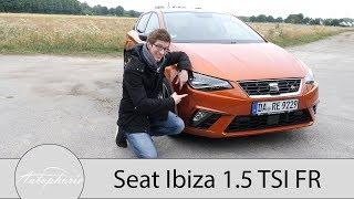 2018 Seat Ibiza 1.5 TSI FR Fahrbericht / Ein kleiner Ersatz für den CUPRA - Autophorie