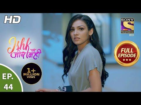Ishk Par Zor Nahi - Ep 44 - Full Episode - 13th May, 2021