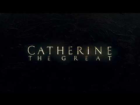 Екатерина Великая | Catherine The Great - Вступительная заставка / 2019