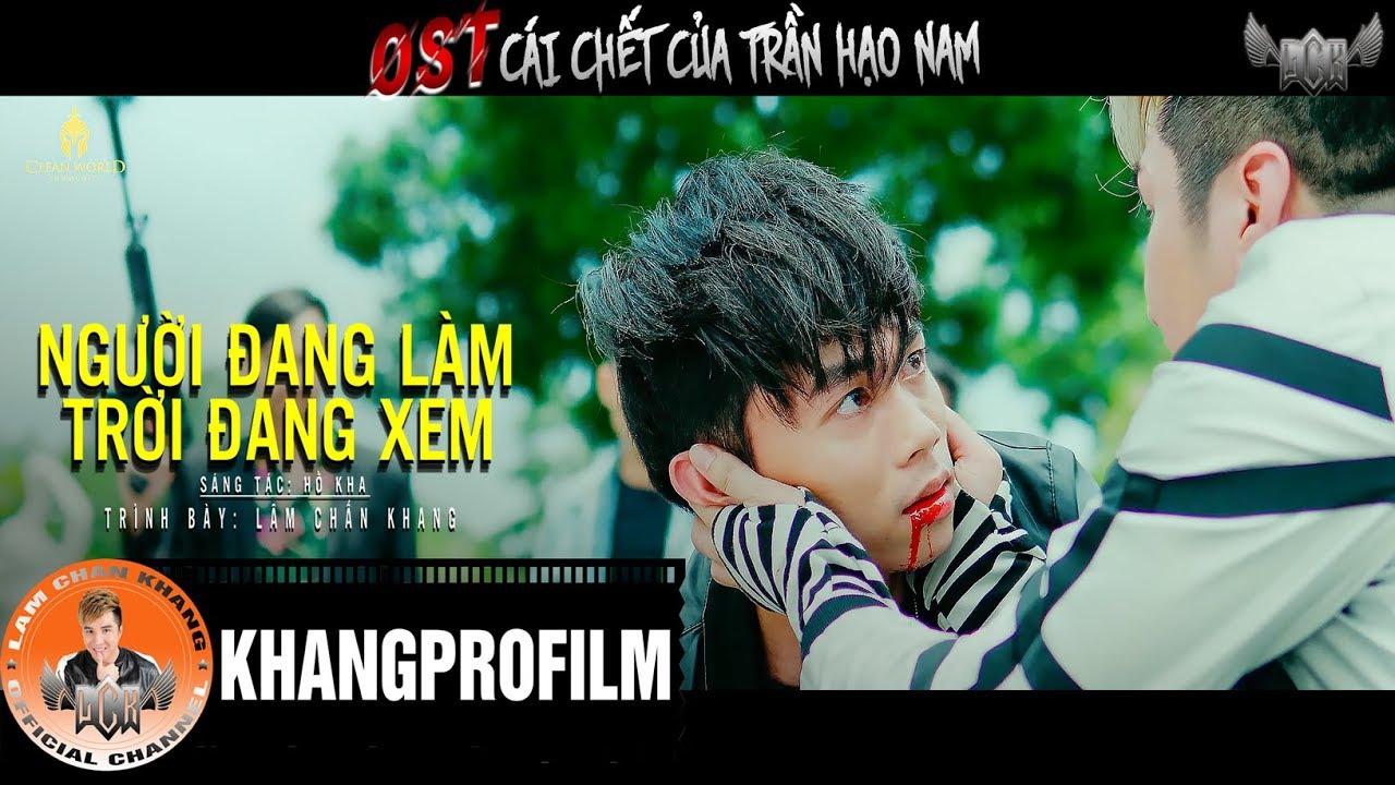 NGƯỜI ĐANG LÀM TRỜI ĐANG XEM | LÂM CHẤN KHANG | ( OST CÁI CHẾT CỦA TRẦN HẠO NAM ) MV LYRIC