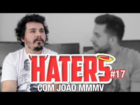 HATERS #17 - JOÃO MMMV - O EGOÍSTA