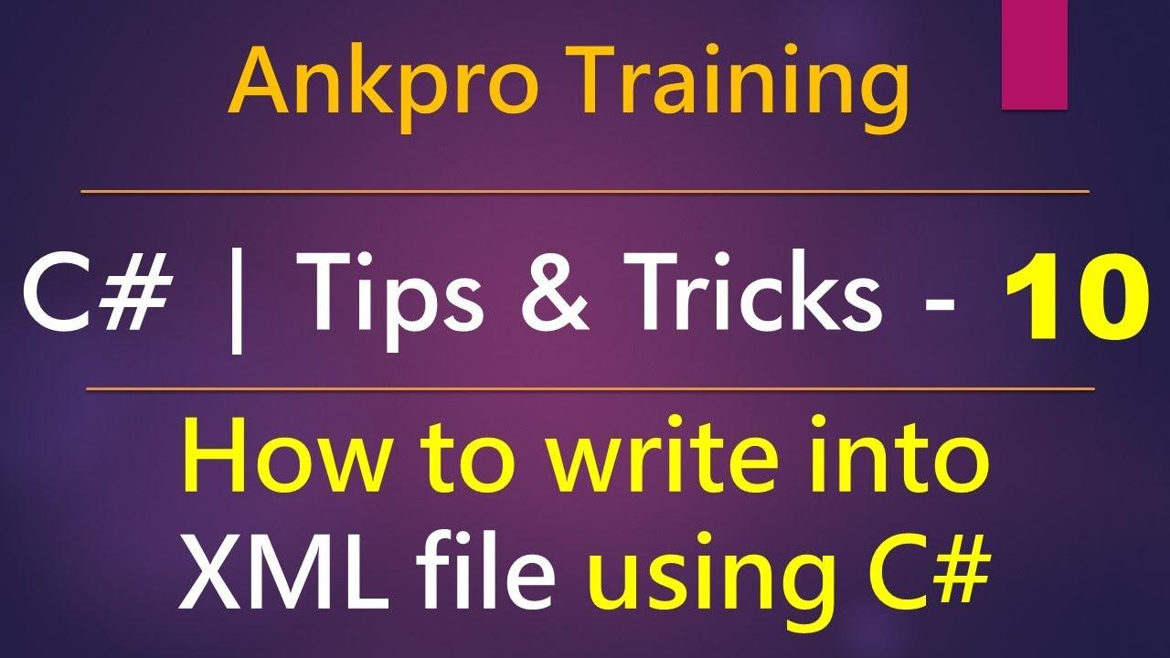 C# tips and tricks 10 - How to write XML file using C#  Xml Document  Xml  Text Writer  System.Xml