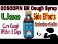 Best cough syrup|COSCOPIN BR|Action|Use|Side effects|Cure cough within 3days|English