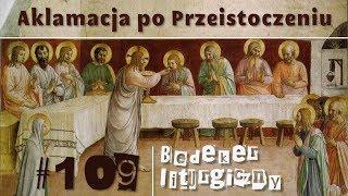 Bedeker liturgiczny (109) - Aklamacja po Przeistoczeniu