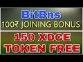 BitBns offering 100₹ joining Bonus !! KoiOk Giving 150 XDCE TOKEN FREE !! join Both site KYC verify.