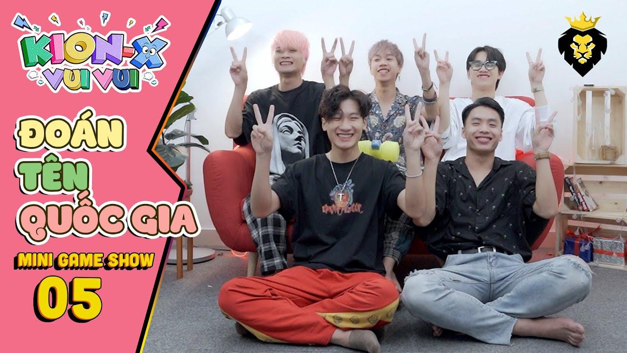 Kion-X Vui Vui 05 | ĐOÁN TÊN QUỐC GIA | KION X DANCE TEAM | SPX ENTERTAINMENT