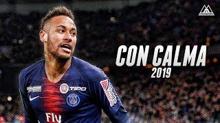 Neymar Jr - Con Calma | Skills & Goals 2019 | HD