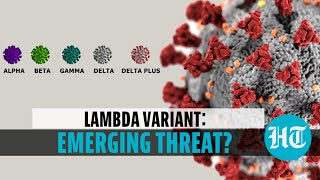 Why India should worry about deadlier Lambda variant after Delta onslaught I Explained