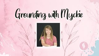 Grounding Practice with Myckie Colet