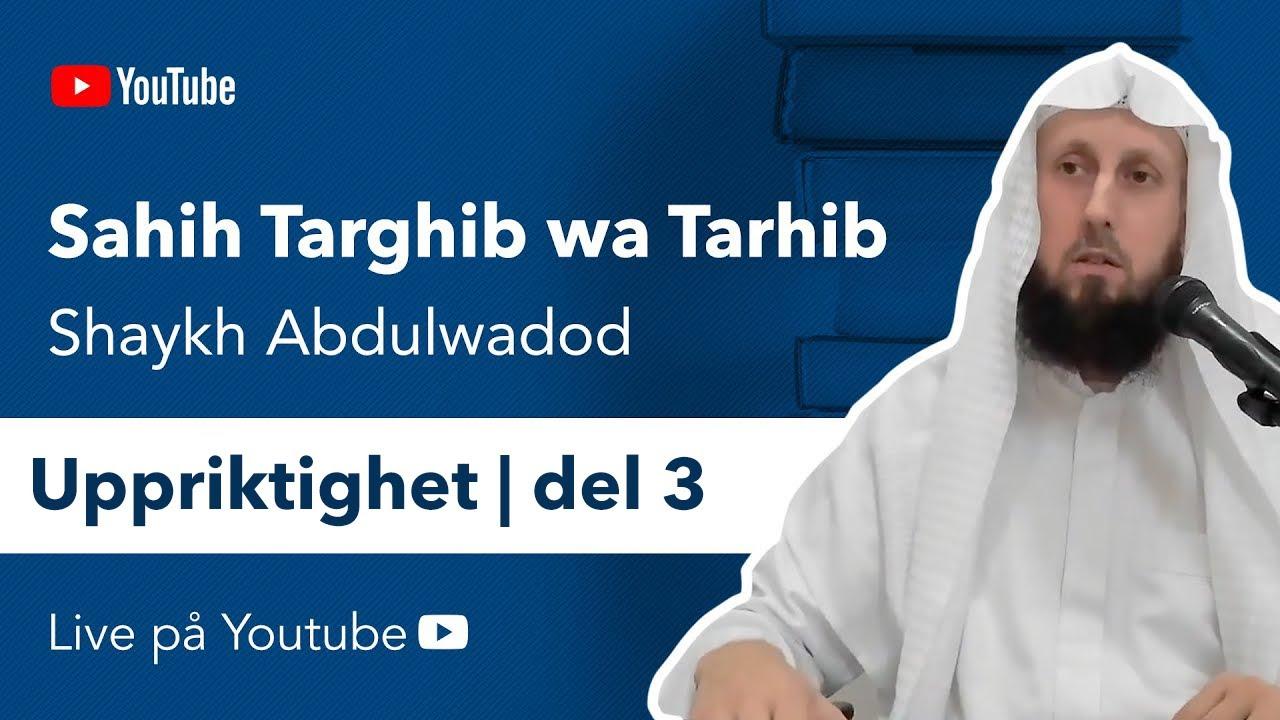 Sahih Targhib wa Tarhib | Uppriktighet | del 3