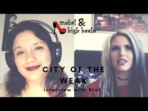 CITIY OF THE WEAK - Interview with Stef | Metal & High Heels