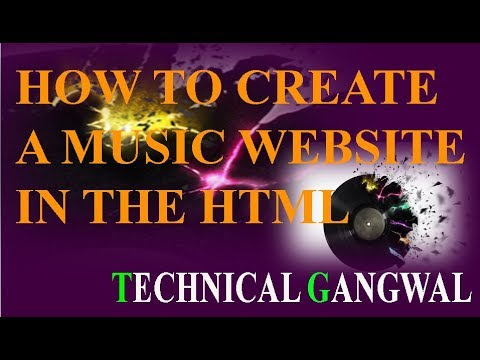 HOW TO CREATE A MUSIC WEBSITE  IN THE HTML FOR FREE SITE