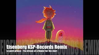 Eisenberg KSP-Records Remix The dream of a flower for the start