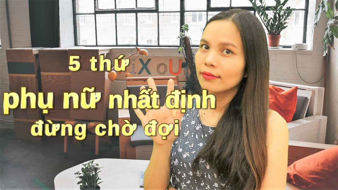5 thứ phụ nữ nhất định đừng chờ đợi | NHỮNG CÂU NÓI HAY về PHỤ NỮ #25 | VietQuotes