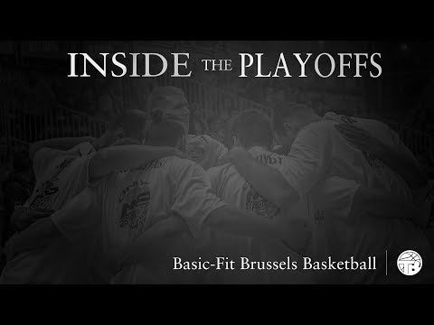 Inside The Playoffs - Basic-Fit Brussels Basketball (Movie) ᴴᴰ