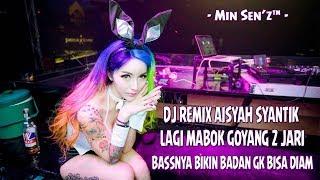 DJ REMIX AISYAH LAGI SYANTIK VS DJ GOYANG 2 JARI BASSNYA BIKIN GOYANG CUYY Mix by Min Sen 39 z
