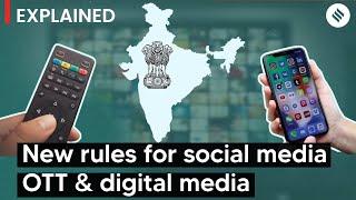 Explained: New rules for social media, OTT and digital media in India