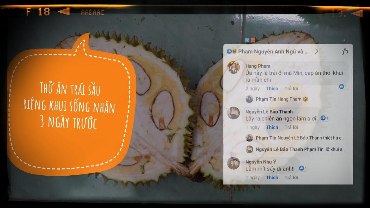 [Live] Cách để ăn sầu riêng khi lỡ khui bị sống nhăn – sầu riêng sạch
