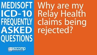 post icd 10 faq video 4 why are my electronic claims being rejected