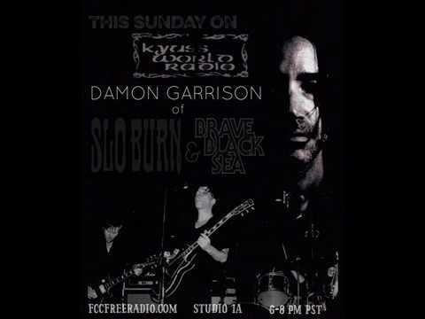 Damon Garrison of Slo Burn/Brave Black Sea on Kyuss World Radio Episode 15